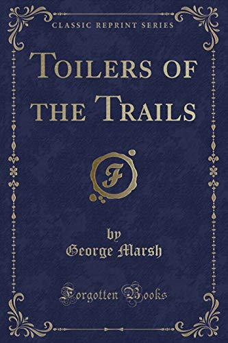 9781333083427: Toilers of the Trails (Classic Reprint)