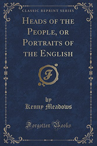 9781333085322: Heads of the People, or Portraits of the English (Classic Reprint)
