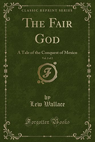 9781333094997: The Fair God, Vol. 2 of 2: A Tale of the Conquest of Mexico (Classic Reprint)
