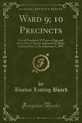9781333099374: Ward 9; 10 Precincts: List of Residents 20 Years of Age and Over; Non-Citizens Indicated by Males Indicated by ( ), as of January 1, 1957 (Classic Reprint)