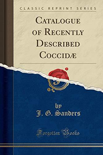 9781333100353: Catalogue of Recently Described Coccidæ (Classic Reprint)