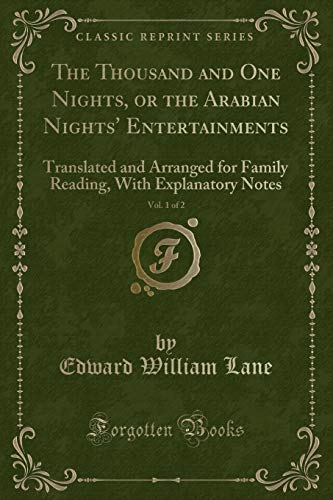 9781333110208: The Thousand and One Nights, or the Arabian Nights' Entertainments, Vol. 1 of 2: Translated and Arranged for Family Reading, With Explanatory Notes (Classic Reprint)