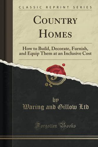 Country Homes: How to Build, Decorate, Furnish,: Waring and Gillow