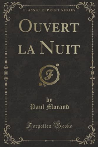 9781333131531: Ouvert La Nuit (Classic Reprint) (French Edition)