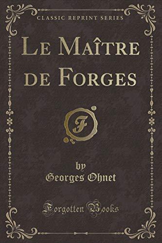 9781333138967: Le Maitre de Forges (Classic Reprint) (French Edition)