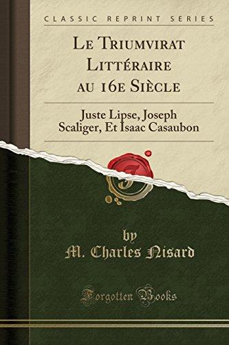Le Triumvirat Litteraire Au 16e Siecle: Juste: M Charles Nisard