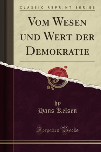 Vom Wesen und Wert der Demokratie (Classic: Kelsen, Hans