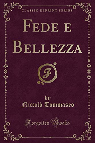 9781333164621: Fede e Bellezza (Classic Reprint)