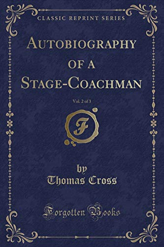 9781333173746: Autobiography of a Stage-Coachman, Vol. 2 of 3 (Classic Reprint)
