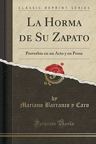La Horma de Su Zapato: Proverbio En: Mariano Barranco y