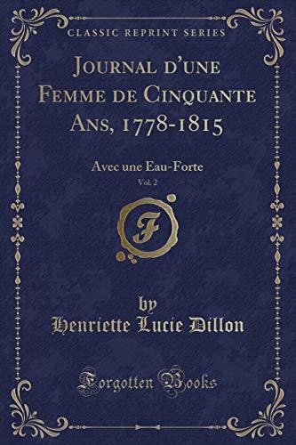9781333197469: Journal D'Une Femme de Cinquante ANS, 1778-1815, Vol. 2: Avec Une Eau-Forte (Classic Reprint) (French Edition)