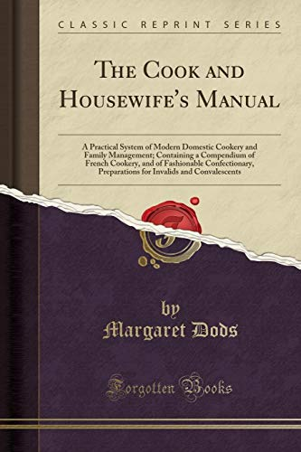 The Cook and Housewife's Manual: A Practical: Dods, Margaret