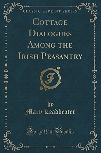 9781333238803: Cottage Dialogues Among the Irish Peasantry (Classic Reprint)