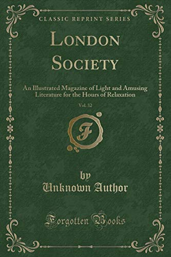 London Society, Vol. 32: An Illustrated Magazine