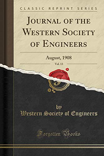 9781333254322: Journal of the Western Society of Engineers, Vol. 13: August, 1908 (Classic Reprint)