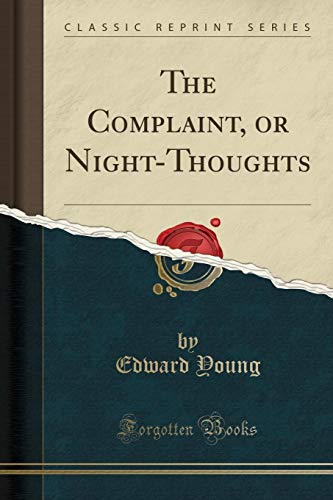 9781333275594: The Complaint, or Night-Thoughts (Classic Reprint)
