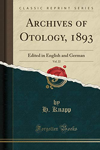 9781333289737: Archives of Otology, 1893, Vol. 22: Edited in English and German (Classic Reprint)
