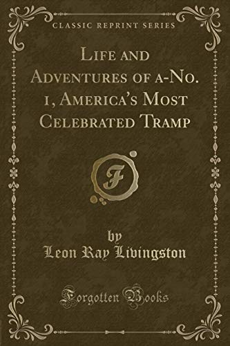 Life and Adventures of a-No; 1, America's: Livingston, Leon Ray