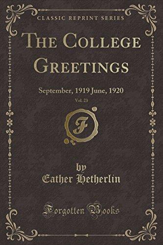 9781333297626: The College Greetings, Vol. 23: September, 1919 June, 1920 (Classic Reprint)