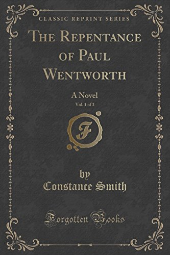 9781333299194: The Repentance of Paul Wentworth, Vol. 1 of 3: A Novel (Classic Reprint)