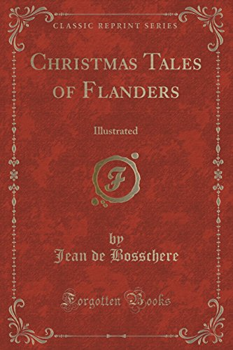 9781333301736: Christmas Tales of Flanders: Illustrated (Classic Reprint)