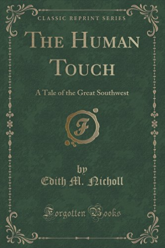 9781333334697: The Human Touch: A Tale of the Great Southwest (Classic Reprint)