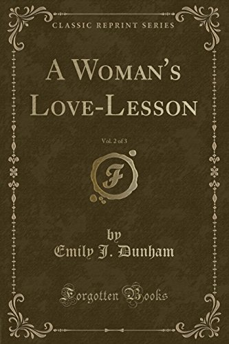 9781333339777: A Woman's Love-Lesson, Vol. 2 of 3 (Classic Reprint)