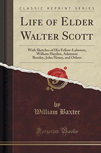 Life of Elder Walter Scott: With Sketches: William Baxter