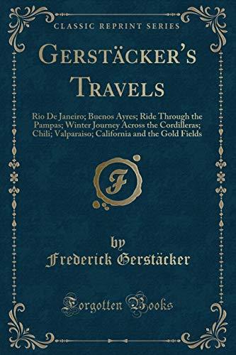 Gerstacker s Travels: Rio de Janeiro; Buenos: Frederick Gerstäcker