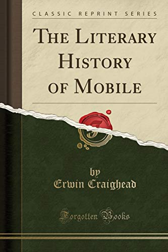 9781333364724: The Literary History of Mobile (Classic Reprint)
