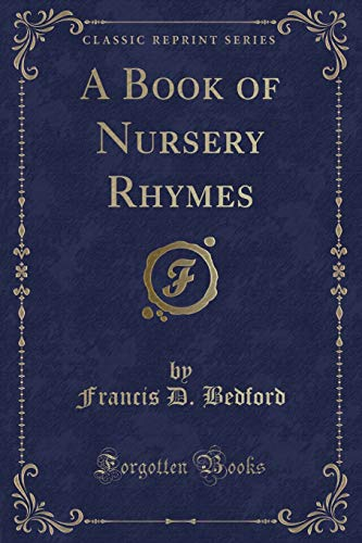 9781333366513: A Book of Nursery Rhymes (Classic Reprint)