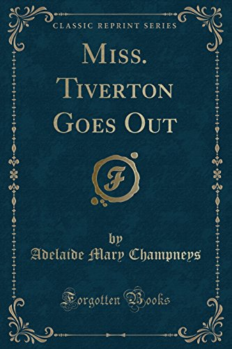 9781333368289: Miss. Tiverton Goes Out (Classic Reprint)