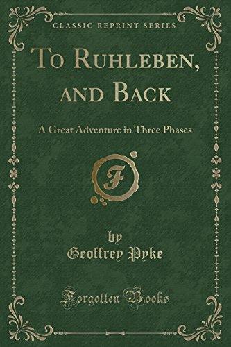 9781333372361: To Ruhleben, and Back: A Great Adventure in Three Phases (Classic Reprint)