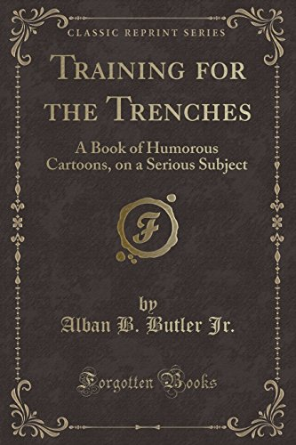 Training for the Trenches: A Book of: Alban B Butler