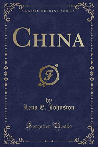 China (Classic Reprint) (Paperback): Lena E Johnston