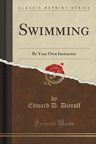 9781333406073: Swimming: Be Your Own Instructor (Classic Reprint)