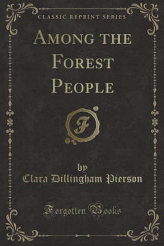 9781333418151: Among the Forest People (Classic Reprint)