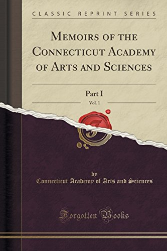 9781333426620: Memoirs of the Connecticut Academy of Arts and Sciences, Vol. 1: Part I (Classic Reprint)