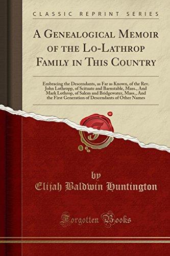 A Genealogical Memoir of the Lo-Lathrop Family: Elijah Baldwin Huntington