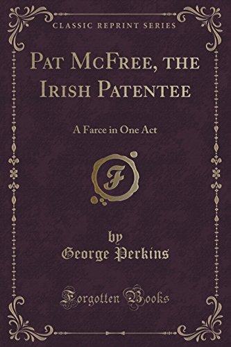 Pat McFree, the Irish Patentee: A Farce