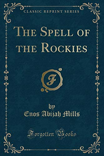 9781333432256: The Spell of the Rockies (Classic Reprint)