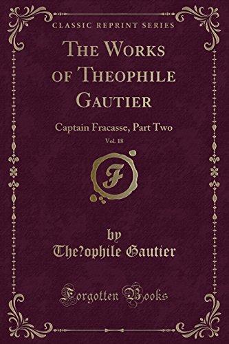 9781333433383: The Works of Théophile Gautier, Vol. 18: Captain Fracasse, Part Two (Classic Reprint)
