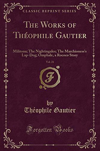 The Works of Théophile Gautier, Vol. 21: Théophile Gautier