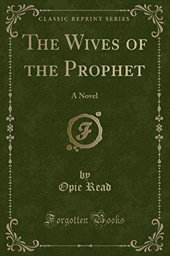 9781333441005: The Wives of the Prophet: A Novel (Classic Reprint)
