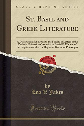 9781333449780: St. Basil and Greek Literature: A Dissertation Submitted to the Faculty of Letters of the Catholic University of America in Partial Fulfilment of the ... of Doctor of Philosophy (Classic Reprint)