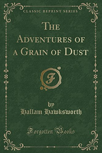 9781333454050: The Adventures of a Grain of Dust (Classic Reprint)