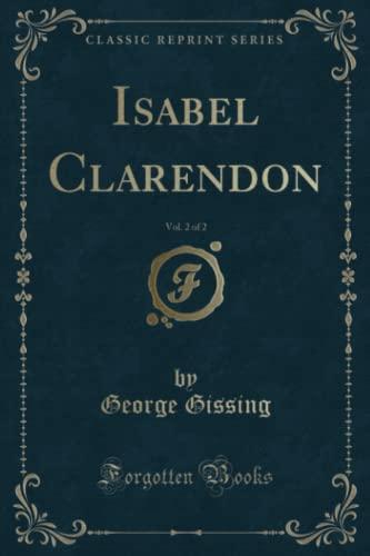 9781333462598: Isabel Clarendon, Vol. 2 of 2 (Classic Reprint)