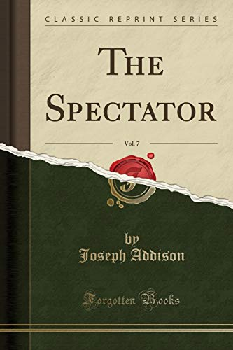 9781333464264: The Spectator, Vol. 7 (Classic Reprint)