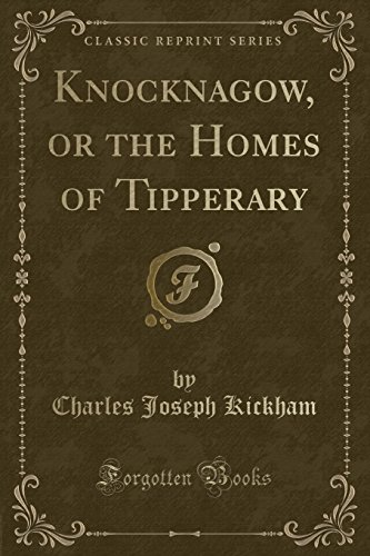 Knocknagow, or the Homes of Tipperary (Classic: Kickham, Charles Joseph
