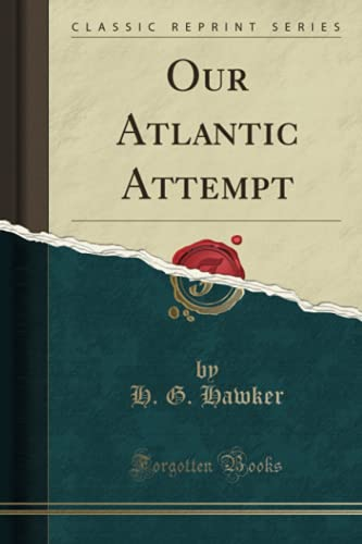 9781333479640: Our Atlantic Attempt (Classic Reprint)